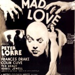 The Films, Part 1   mad love 1935 cr 150x150 uncategorized