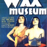 The Films, Part 1   mystery wax museum cr 150x150 uncategorized