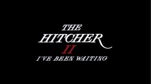 The Hitcher II: Ive Been Waiting   the hitcher 2 title 300x168 reviews horror action