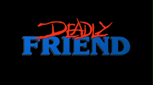 Deadly Friend   deadly friend 300x168 sci fi reviews horror