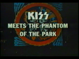 KISS Meets the Phantom of the Park   Kiss Meets the Phantom of the Park title sci fi reviews fantasy action