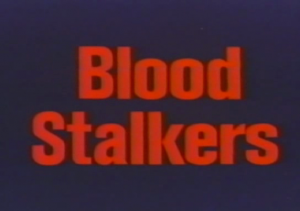 Blood Stalkers   blood stalkers title 300x211 reviews horror