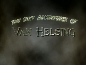 Sexy Adventures of Van Helsing   Sexy Adventures of Van Helsing title 300x227 reviews horror comedy
