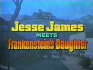 Jesse James Meets Frankensteins Daughter   JJMFD title screen 300x227 western sci fi reviews horror