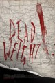 Dead Weight   DW Poster Web2 80x120 reviews horror drama