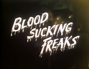 Bloodsucking Freaks   bloodsucking freaks title 300x232 reviews horror comedy
