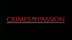 Crimes of Passion   crimes of passion title 300x168 thriller reviews reviews
