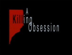 Killing Obsession   Killing Obsession title screen 300x230 thriller reviews reviews