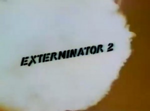 Exterminator 2   Exterminator 2 title screen 300x222 thriller reviews reviews drama action