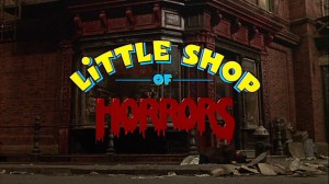 Dr. AC watches 5 Offscreen 2015 flicks     Little Shop Of Horrors 1986 title screen 300x168 thriller reviews sci fi reviews musical horror drama comedy action