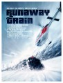Dr. AC watches 5 Offscreen 2015 flicks     Runaway Train poster 02 91x120 thriller reviews sci fi reviews musical horror drama comedy action
